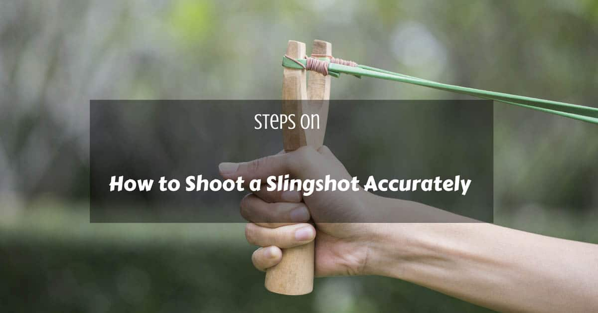 How to Shoot a Slingshot Accurately
