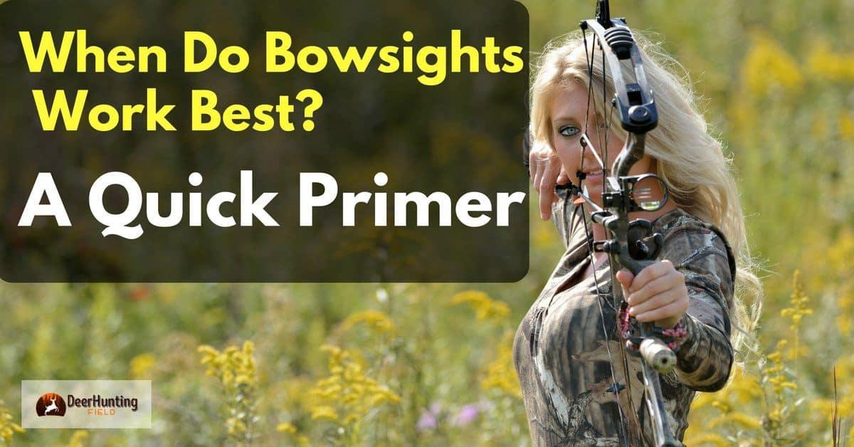 When-Do-Bowsights-Work-Best