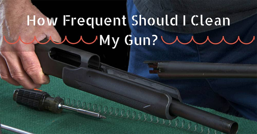How Often Should I Clean My Gun
