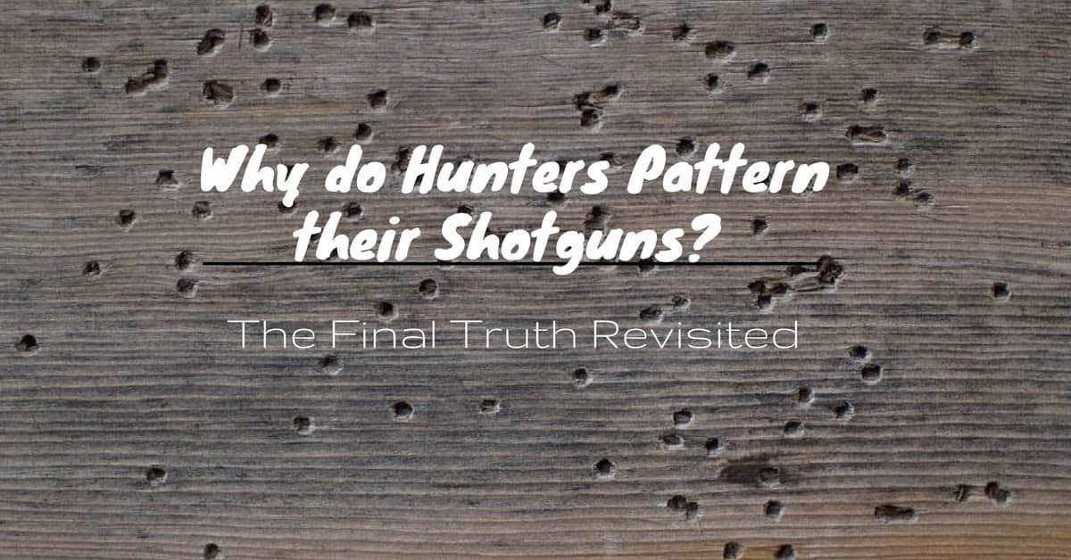 Why do Hunters Pattern their Shotguns